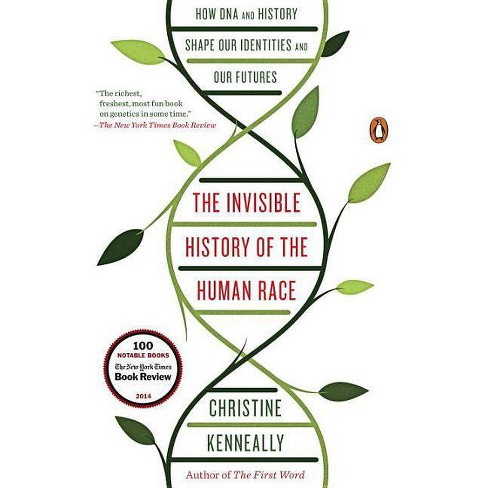 The Invisible History of the Human Race - by  Christine Kenneally (Paperback) - image 1 of 1