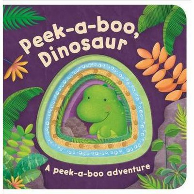 Peek-A-Boo Dinosaur - (Peek-A-Boo Board Books) (Board Book)