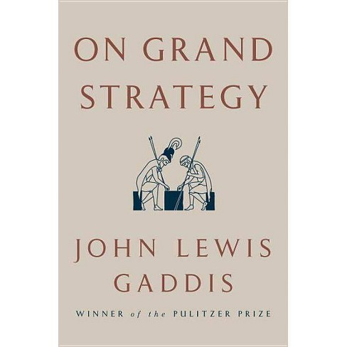 On Grand Strategy - by  John Lewis Gaddis (Hardcover) - image 1 of 1