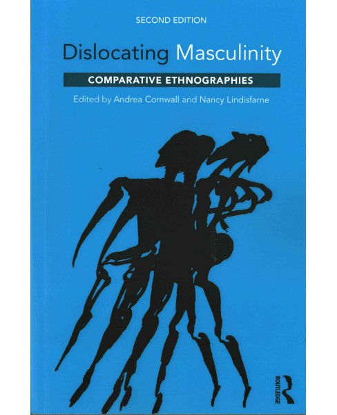 Dislocating Masculinity : Comparative Ethnographies (Paperback) - image 1 of 1
