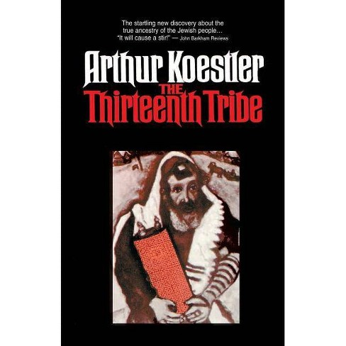 The Thirteenth Tribe - by  A Koestler (Paperback) - image 1 of 1