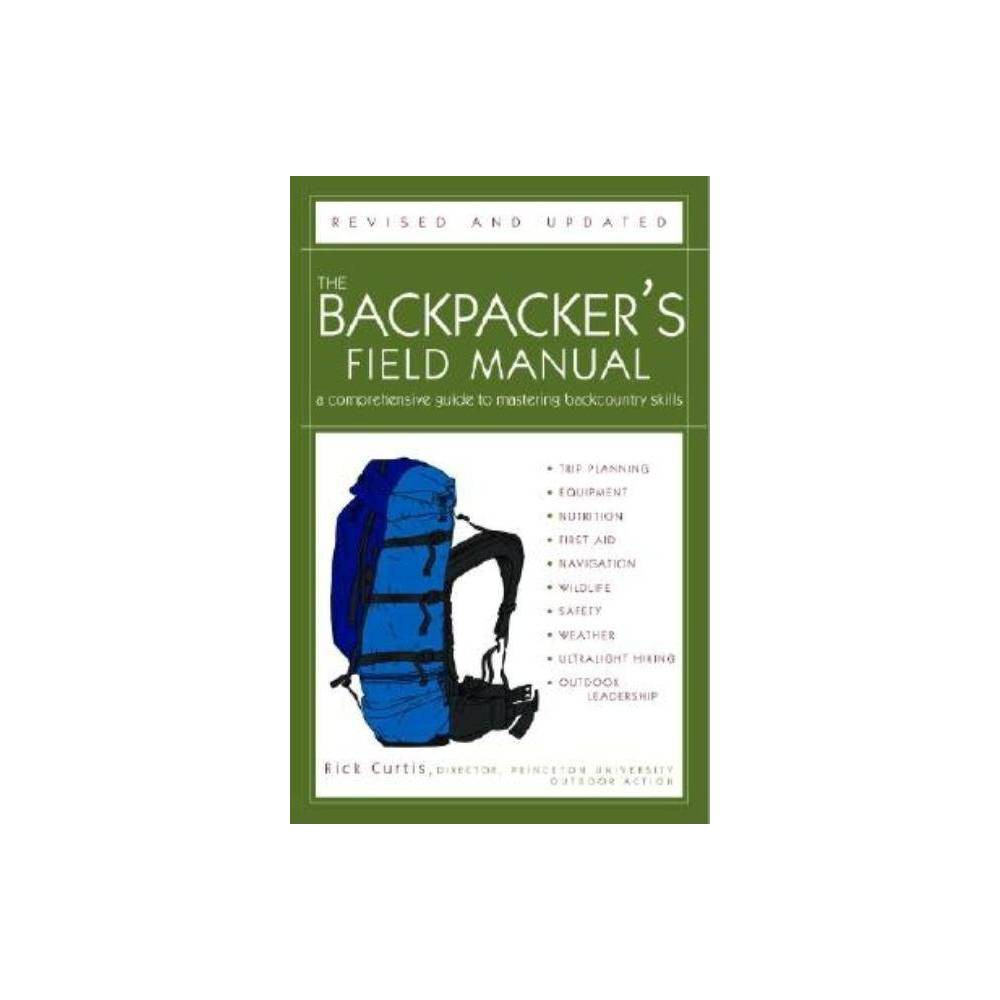 The Backpacker S Field Manual Revised And Updated By Rick Curtis Paperback