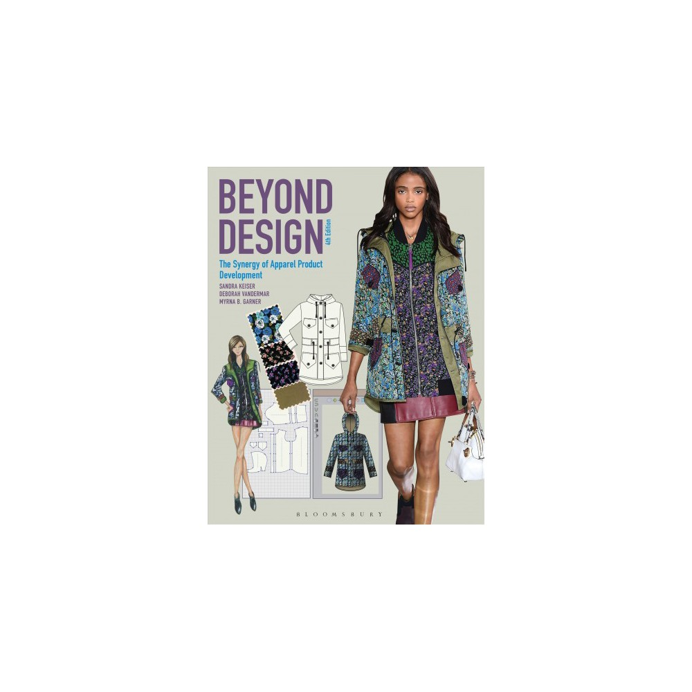 Beyond Design : The Synergy of Apparel Product Development - (Paperback)