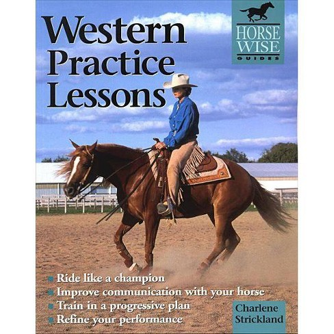 Western Practice Lessons - (Horse Wise Guides) by  Charlene Strickland (Paperback) - image 1 of 1