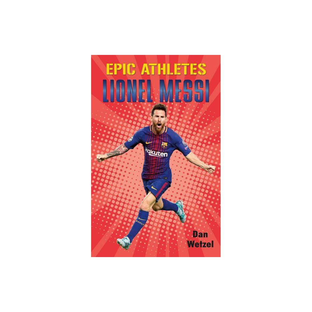 Epic Athletes: Lionel Messi - by Dan Wetzel (Hardcover) Renowned sports journalist Dan Wetzel shoots and scores with Epic Athletes: Lionel Messi, an inspiring young readers biography of a soccer great who rose from an underdog to a champion! Featuring comic-style illustrations by Jay Reed! Lionel Messi has taken the soccer world by storm. He scored the most goals in a season. He's racked up championships. There was even a statue built in his honor. Despite the accolades, he's still hungry for more goals, more championships, more opportunities to shine on the soccer pitch. Messi's drive to succeed has motivated him ever since he first stepped on his local, worn down field as a kid. Yet his success didn't come without bumps in the road. Diagnosed with a career-threatening medical condition at ten, Messi refused to give up on his dream, and went on to amass one of the greatest careers in sports history. Filled with sports action and bold illustrations, this thrilling biography details the rise of a living soccer legend.