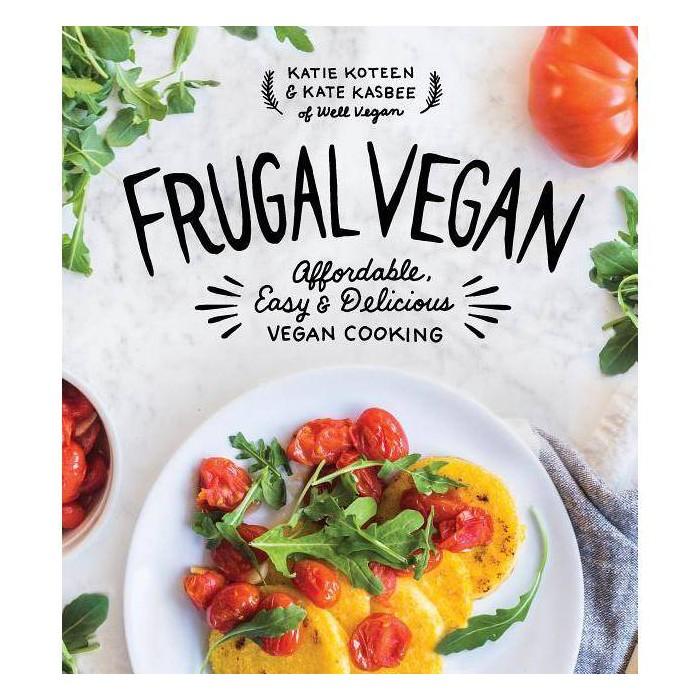 Frugal Vegan - by  Katie Koteen & Kate Kasbee (Paperback) - image 1 of 1