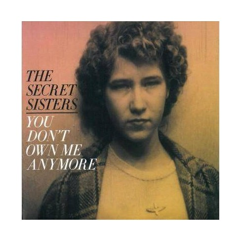 Secret Sisters - You Don't Own Me Anymore (CD) - image 1 of 1