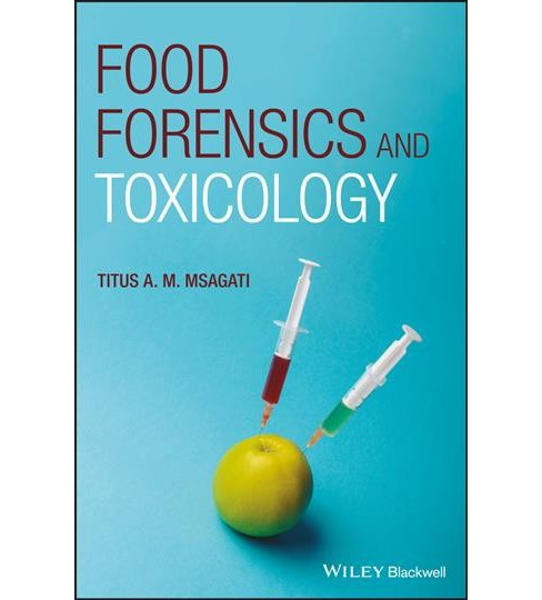 Food Forensics and Toxicology (Hardcover) (Titus A. M. Msagati) - image 1 of 1