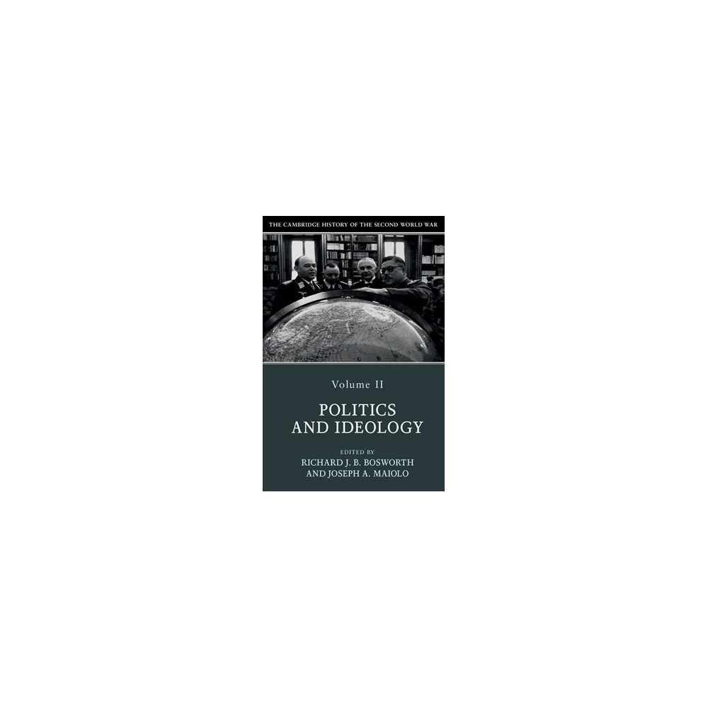 Cambridge History of the Second World War : Politics and Ideology - Book 2 by Joseph Maiolo (Paperback)