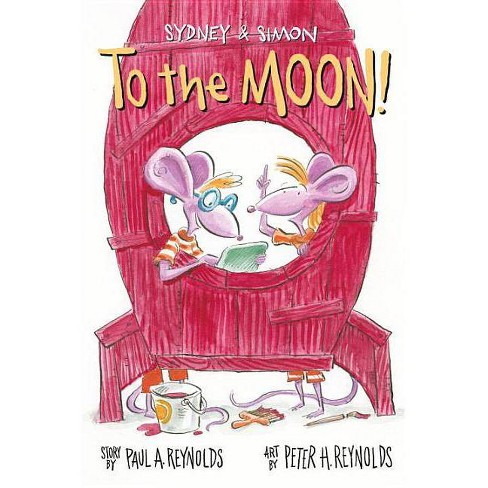 Sydney & Simon: To the Moon! - by  Paul Reynolds (Paperback) - image 1 of 1