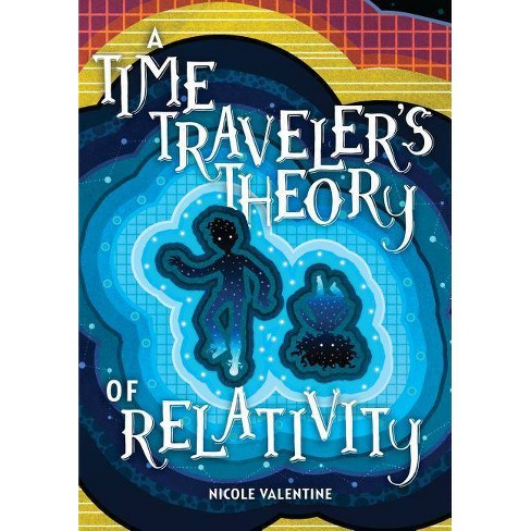A Time Traveler's Theory of Relativity - by  Nicole Valentine (Hardcover) - image 1 of 1