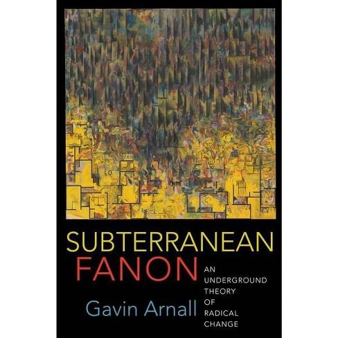 Subterranean Fanon - by  Gavin Arnall (Paperback) - image 1 of 1