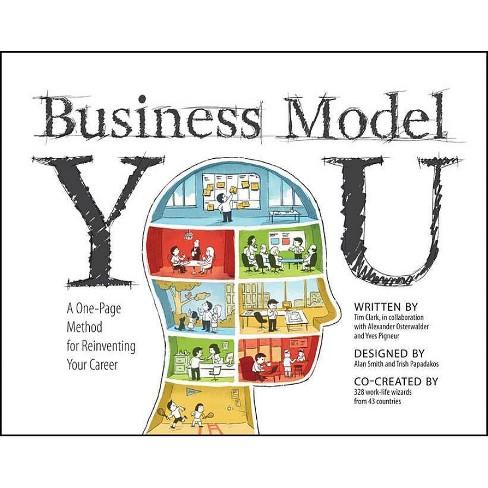 Business Model You - by  Timothy Clark & Alexander Osterwalder & Yves Pigneur (Paperback) - image 1 of 1