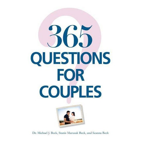 365 Questions for Couples - 2 Edition by  Michael J Beck & Stanis Marusak Beck & Seanna Beck (Paperback) - image 1 of 1