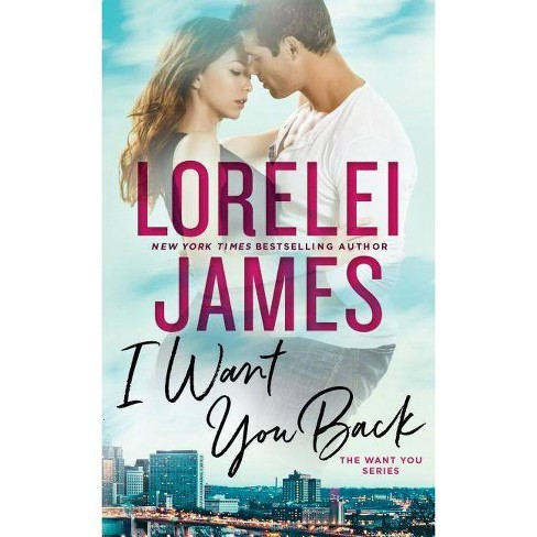 I Want You Back - by  Lorelei James (Paperback) - image 1 of 1