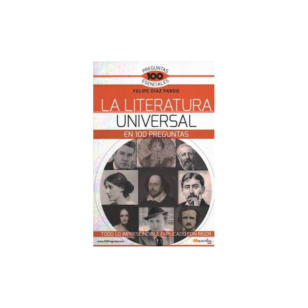 La literatura universal en 100 preguntas / Universal Literature in 100 Questions - (Paperback)