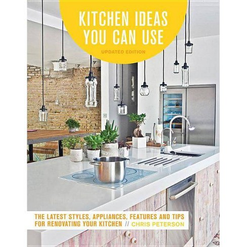 Kitchen Ideas You Can Use, Updated Edition - 2 Edition by Chris Peterson  (Paperback)