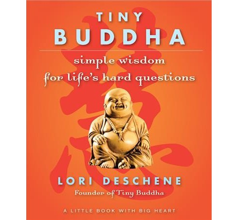 Tiny Buddha : Simple Wisdom for Life's Hard Questions (Reprint) (Paperback) (Lori Deschene) - image 1 of 1