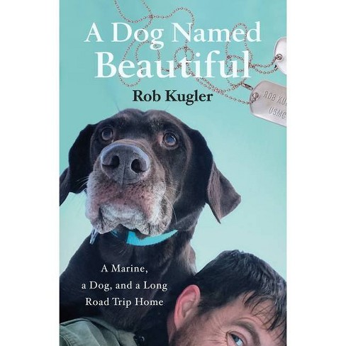 A Dog Named Beautiful - by Rob Kugler (Paperback) - image 1 of 1