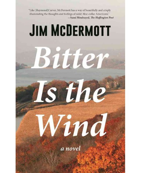 Bitter Is the Wind (Reprint) (Paperback) (Jim McDermott) - image 1 of 1