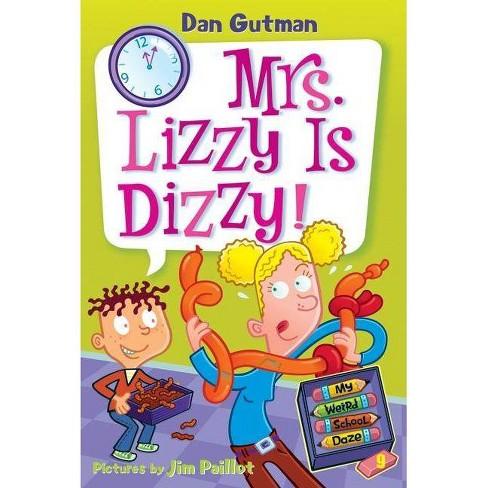My Weird School Daze #9: Mrs. Lizzy Is Dizzy! - by  Dan Gutman (Paperback) - image 1 of 1