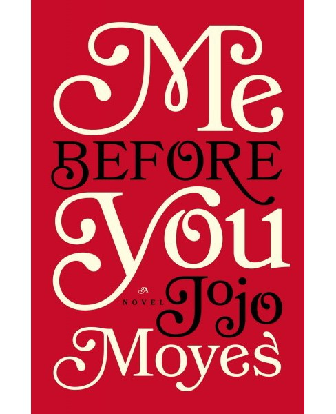Me Before You (Hardcover) (Jojo Moyes) - image 1 of 1