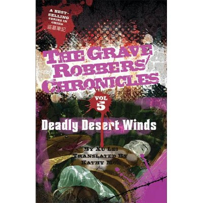 Deadly Desert Winds - (Grave Robbers' Chronicles) by  Lei Xu (Paperback)