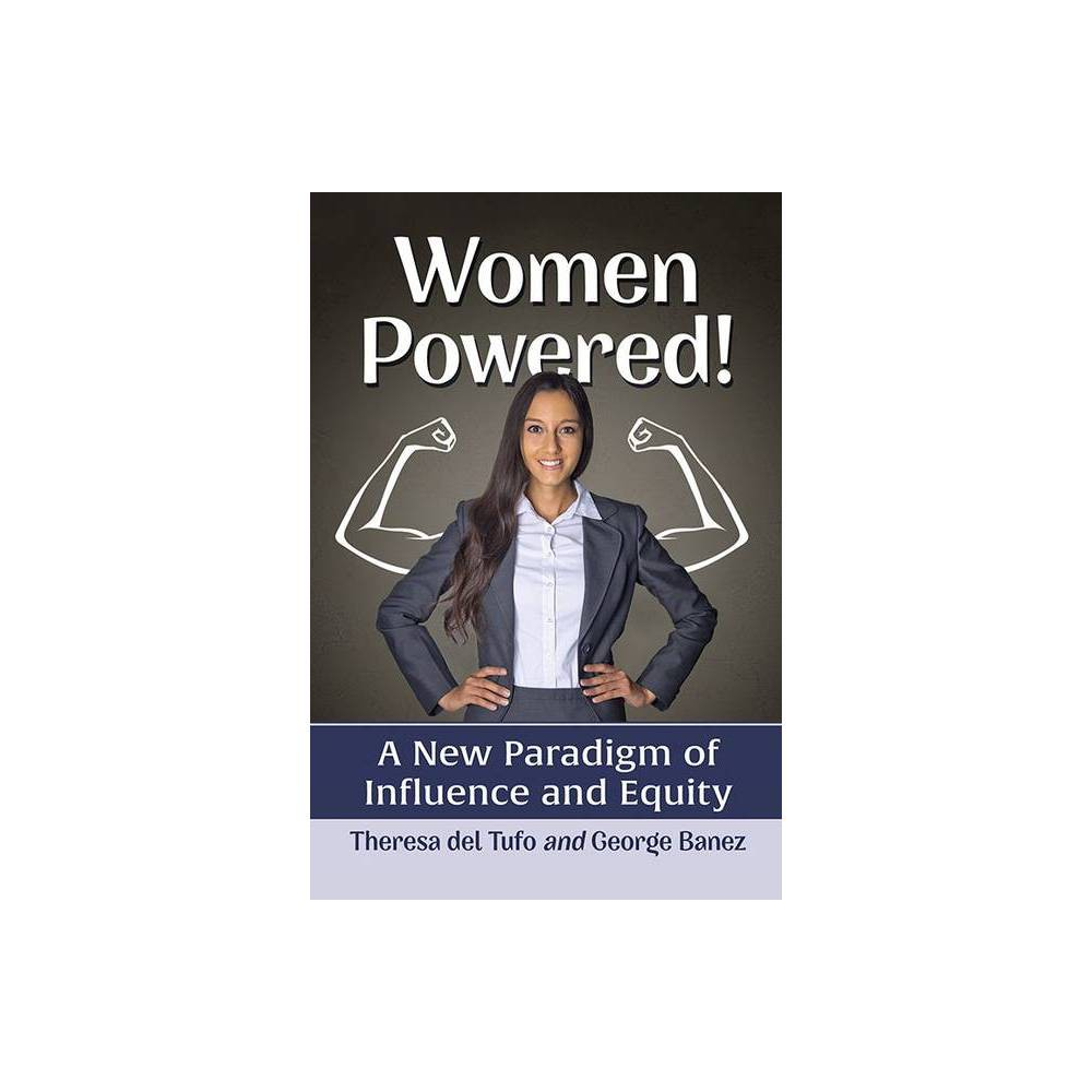Women Powered By Theresa Del Tufo George Banez Paperback
