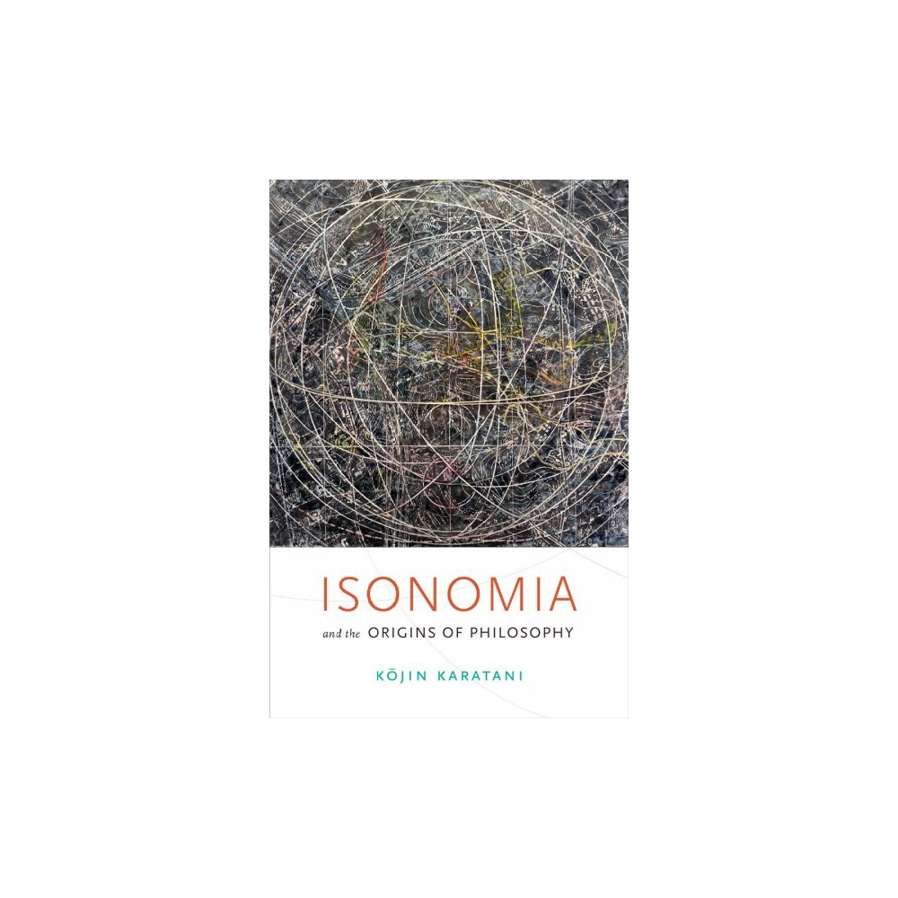 Isonomia and the Origins of Philosophy (Paperback) (Kojin Karatani)
