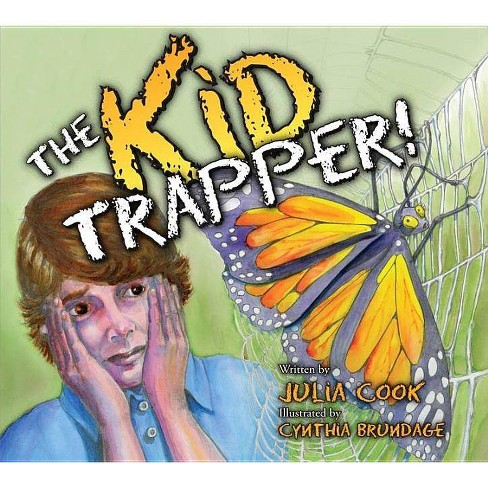 The Kid Trapper - by  Julia Cook (Paperback) - image 1 of 1