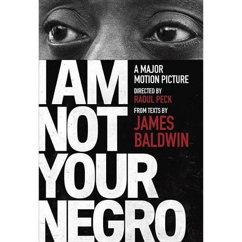 I Am Not Your Negro - (Vintage International) by  James Baldwin & Raoul Peck (Paperback) - image 1 of 1