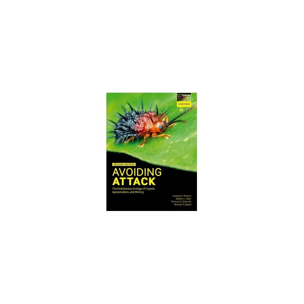 Avoiding Attack : The Evolutionary Ecology of Crypsis, Aposematism, and Mimicry - 2 (Paperback)
