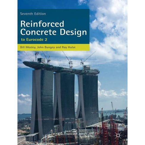 Reinforced Concrete Design - 7 Edition by  W H Mosley & R Hulse & J H Bungey (Paperback) - image 1 of 1