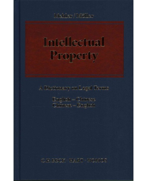 Intellectual Property : A Dictionary on Legal Terms: English-Chinese / Chinese-English (Bilingual) - image 1 of 1