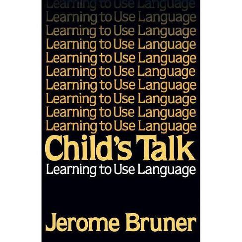Child's Talk - by  Jerome Bruner (Paperback) - image 1 of 1