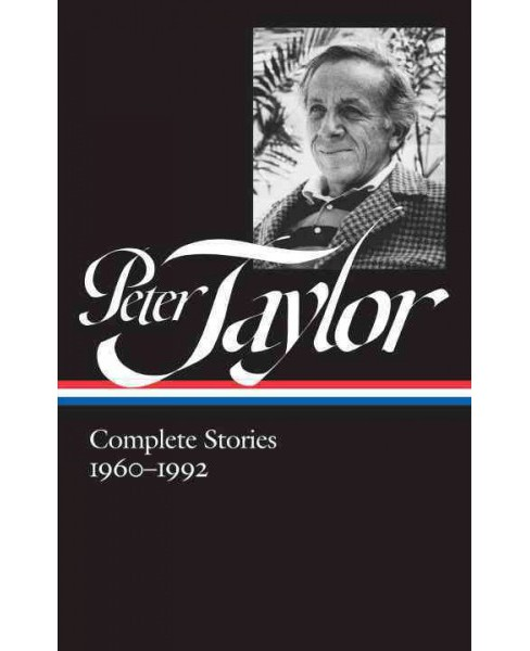 Peter Taylor : Complete Stories, 1960-1992 (Hardcover) - image 1 of 1
