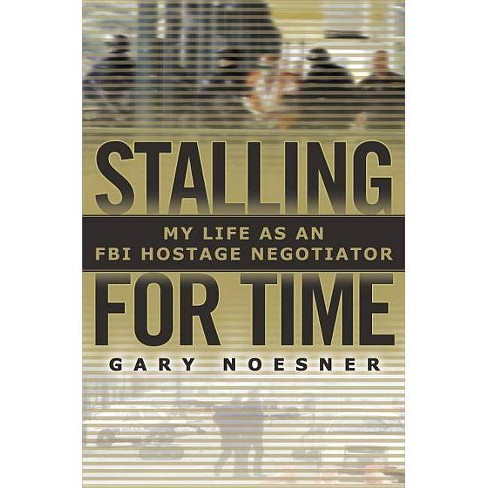 Stalling for Time - by  Gary Noesner (Hardcover) - image 1 of 1