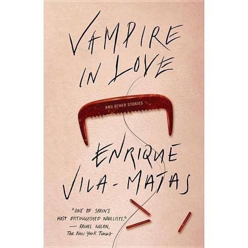 Vampire in Love - by  Enrique Vila-Matas (Paperback) - image 1 of 1