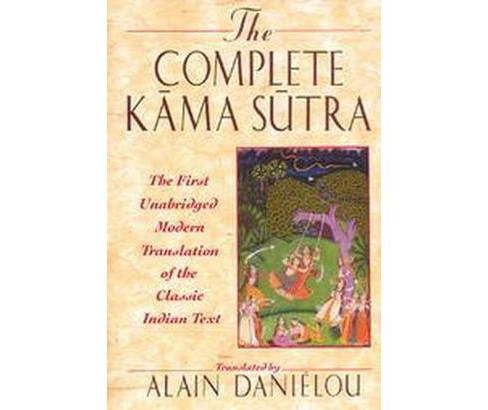 Complete Kama Sutra : The 1st Modern Translation of the Classic Indian Text (Unabridged) (Hardcover) - image 1 of 1
