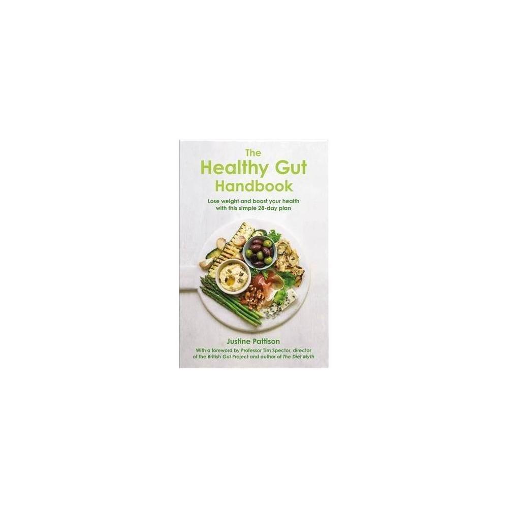 The Healthy Gut Handbook - by Justine Pattison (Paperback)