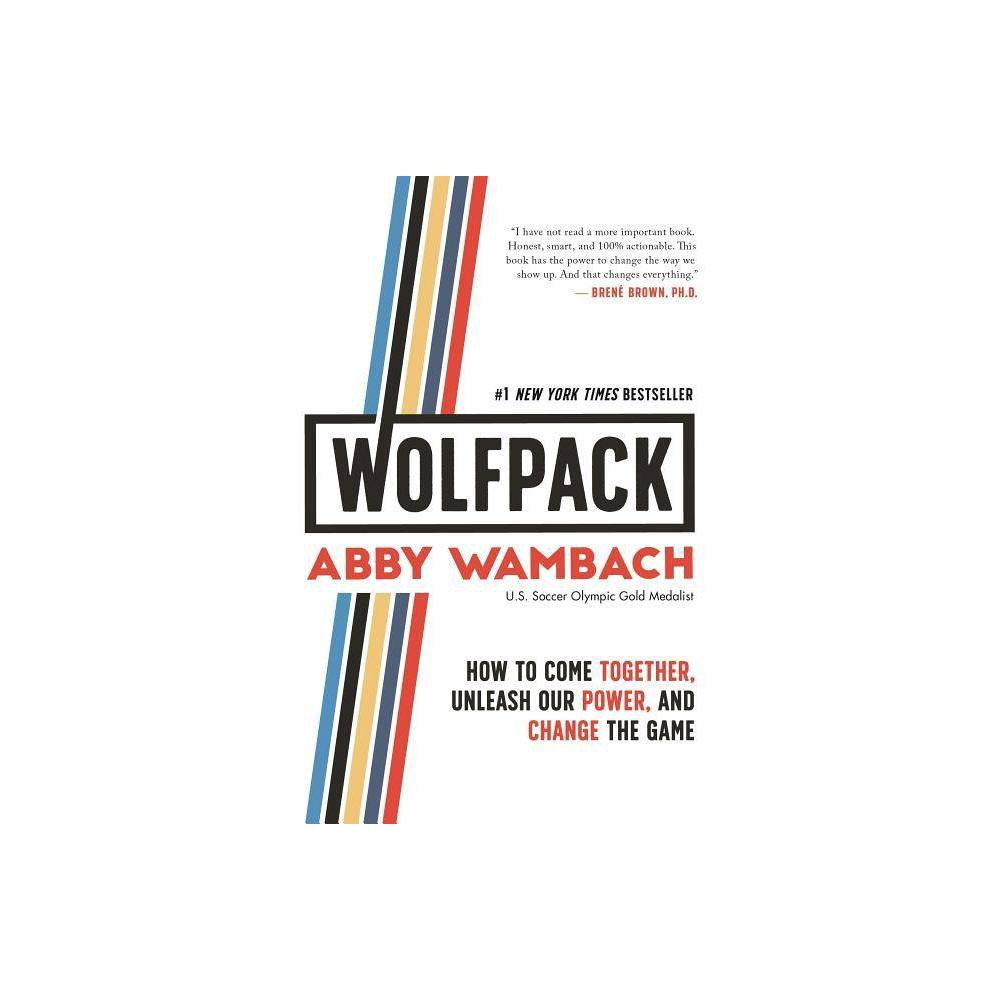 Wolfpack By Abby Wambach Hardcover