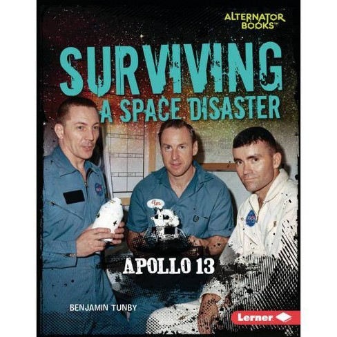 Surviving a Space Disaster - (They Survived (Alternator Books (R) )) by  Benjamin Tunby (Hardcover) - image 1 of 1