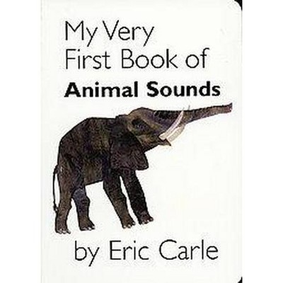 My Very First Book of Animal Sounds - by Eric Carle (Board_book)