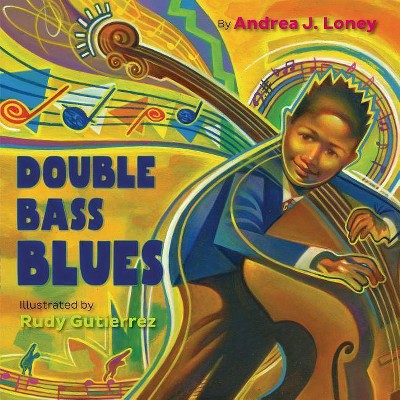 Double Bass Blues - by Andrea J Loney (Hardcover)