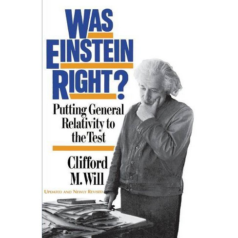 Was Einstein Right? - 2 Edition by  Clifford M Will (Paperback) - image 1 of 1