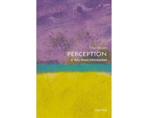 Perception : A Very Short Introduction (Paperback) (Brian Rogers) - image 1 of 1