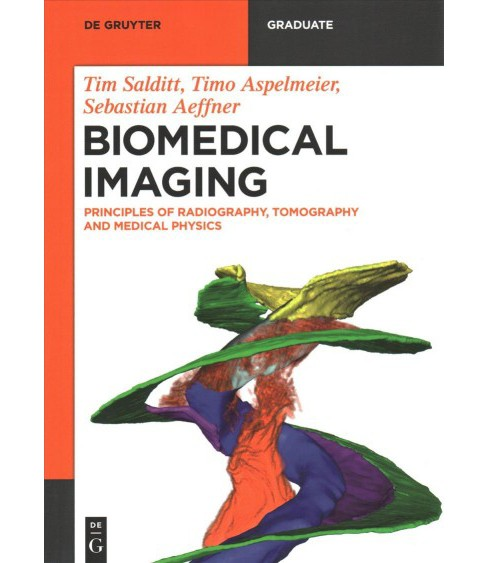 Biomedical Imaging : Principles of Radiography, Tomography and Medical Physics -  (Paperback) - image 1 of 1