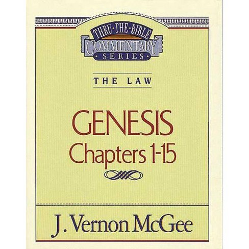 Thru the Bible Vol. 01: The Law (Genesis 1-15) - by  J Vernon McGee (Paperback) - image 1 of 1