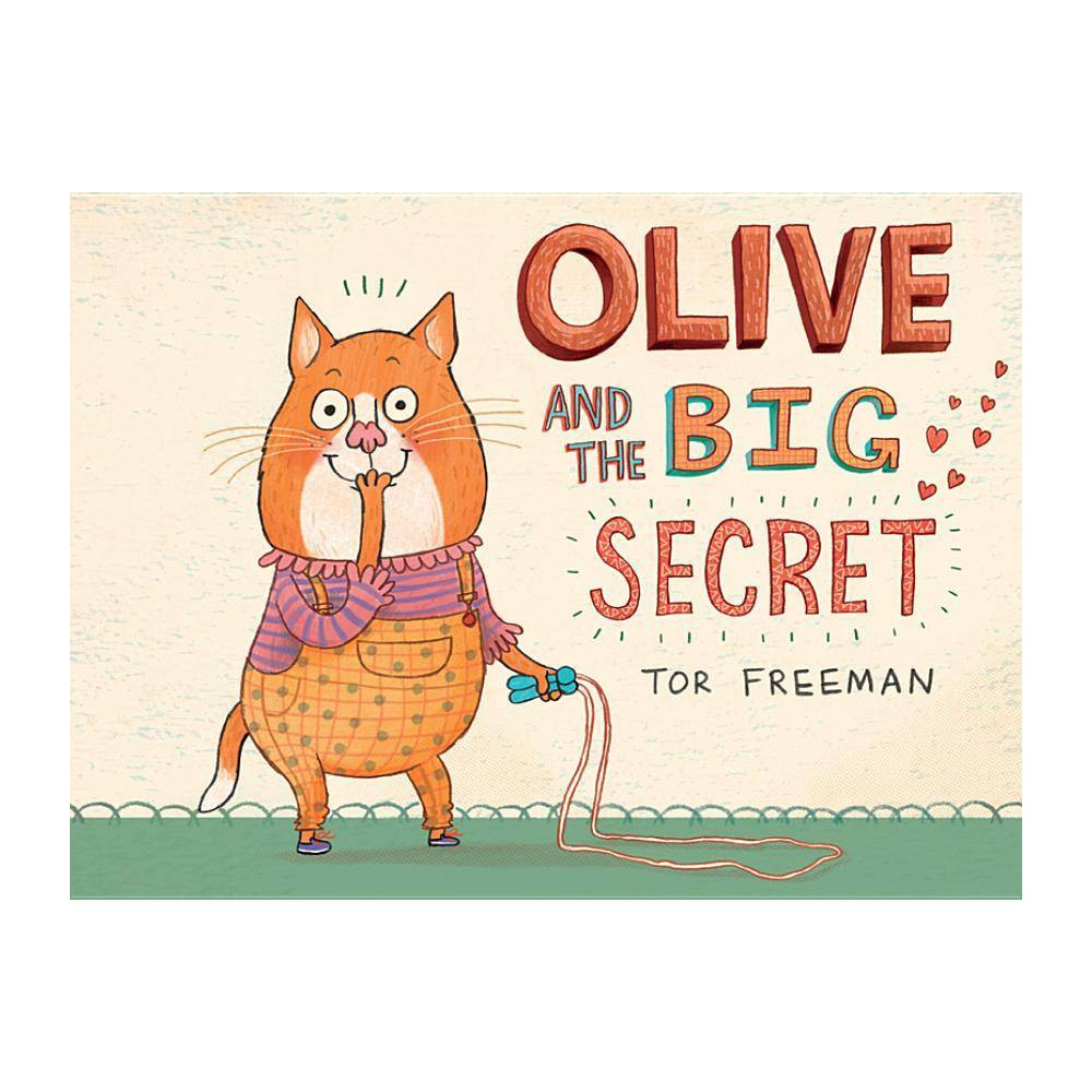 Olive And The Big Secret By Tor Freeman Hardcover