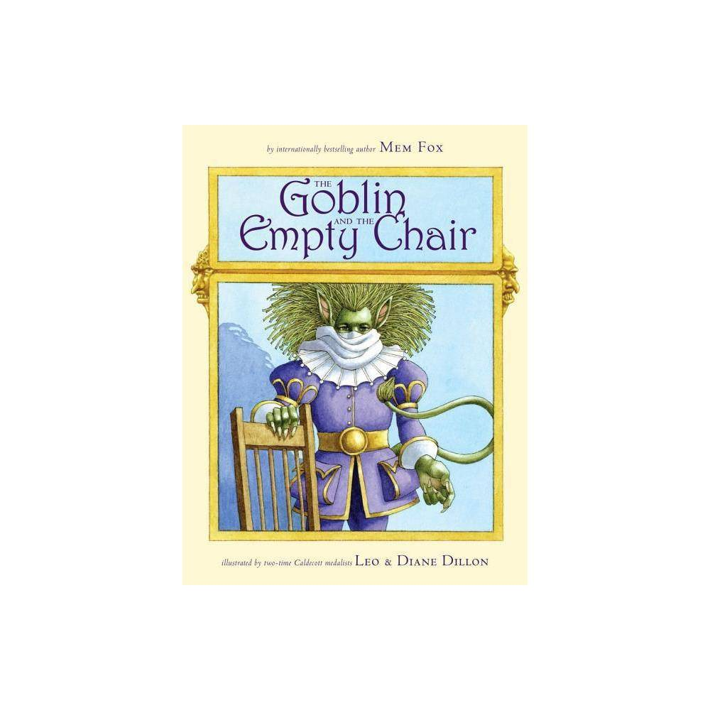 The Goblin And The Empty Chair By Mem Fox Hardcover